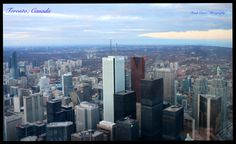 The financial district as seen from the CN tower, one of the tallest structures in the world. Cn Tower, San Francisco Skyline, New York Skyline, Toronto, Canada, World, Photography, Travel, Life