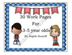 30 Work Pages For 3-5 Year Olds from Angie'sPage on TeachersNotebook.com -  (32 pages)  - Worksheets for young leaners