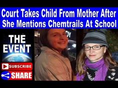 Court Takes Child From Mother After She Mentions Chemtrails At School