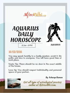 Get your Aquarius Daily Horoscope (16/02/2016). Read your daily Horoscope online Hindi/English at AstroVidhi.com
