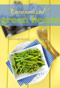 Caramelized Green Beans-- EASY side dish