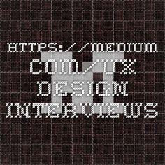 https://medium.com/ux-design-interviews