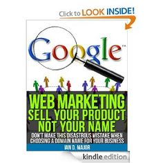 Amazon.com: Web Marketing: Sell Your Product Not Your Name eBook: Ian D. Major: Kindle Store