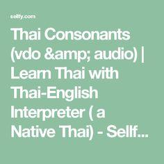 Thai Consonants (vdo & audio) | Learn Thai with Thai-English Interpreter ( a Native Thai) - Sellfy.com