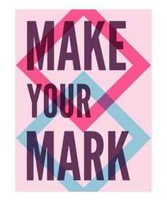 Take a look at this 'Make Your Mark' Print by Madison Modern on #zulily today!