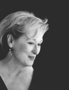 Meryl Streep-Gosh, she's so beautiful.