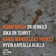 Asiantuntija on henkilö… Cool Words, Wise Words, Study Motivation, Note To Self, Live Life, Sarcasm, Texts, Funny Quotes, Wisdom