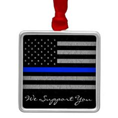 WE SUPPORT YOU POLICE SQUARE PREMIUM ORNAMENT