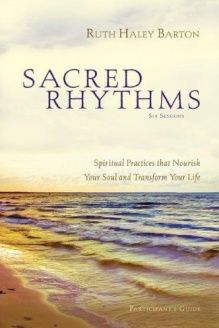 Sacred Rhythms Participant's Guide with DVD  Spiritual Practices that Nourish Your Soul and Transform Your Life, 978-0310889458, Ruth Haley Barton, Zondervan; Pap/DVD edition