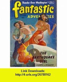 Fantastic Adventures, October 1941, Featuring *The Earthquake Girl* (Volume 3, No. 8) (9787890100263) Joseph J. Millard, William P. McGivern, Don Wilcox, David Wright OBrien, B. G. Davis , ISBN-10: 7890100264  , ISBN-13: 978-7890100263 , ASIN: B003CI8K4A , tutorials , pdf , ebook , torrent , downloads , rapidshare , filesonic , hotfile , megaupload , fileserve