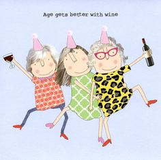 Women - Age gets better with wine Funny Happy Birthday Wishes, Happy Birthday Friend, Birthday Wishes Cards, Happy Birthday Images, Happy Birthday Greetings, Birthday Messages, Funny Birthday Cards, Funny Greeting Cards, Funny Cards