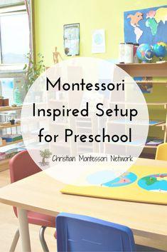 Montessori Inspired setup for preschool on ChristianMontessoriNetwork.com
