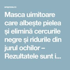 Masca uimitoare care albește pielea și elimină cercurile negre și ridurile din jurul ochilor – Rezultatele sunt imediate! | AM Press Makeup Revolution, How To Get Rid, Remedies, Health Fitness, Beauty, Ideas, Medicine, Pharmacy, Plant