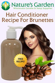 Free Hair Conditioner Recipe for Brunettes by Natures Garden.