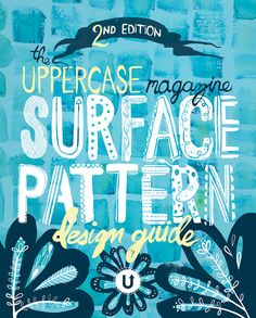 Book Cover Design - Uppercase Magazine Surface Pattern Design Guide Concept by Steph Calvert of Hearts and Laserbeams | http://heartsandlaserbeams.com