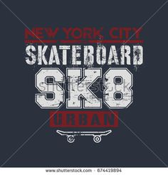 Vector illustration on the theme of skateboarding and skateboard in New York City. Grunge background. Typography, t-shirt graphics, poster, print, postcard