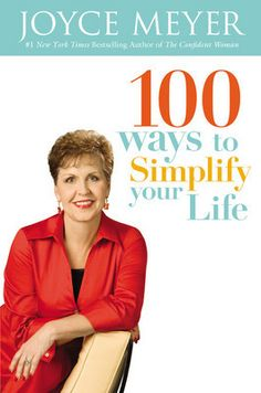 100 Ways to Simplify Your Life by Joyce Meyer