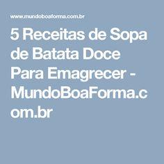 5 Receitas de Sopa de Batata Doce Para Emagrecer - MundoBoaForma.com.br