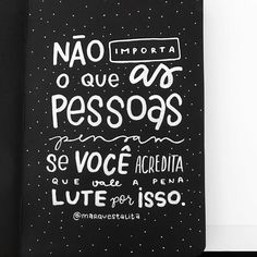 Se você acredita nisso, vale a pena. #marquestalita Inspirational Phrases, Motivational Phrases, Words Quotes, Wise Words, My Heart Hurts, Frases Tumblr, Brush Lettering, Famous Quotes, Quotes To Live By
