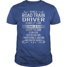 Being a Road Train Driver like Riding a Bike Job Shirts #gift #ideas #Popular #Everything #Videos #Shop #Animals #pets #Architecture #Art #Cars #motorcycles #Celebrities #DIY #crafts #Design #Education #Entertainment #Food #drink #Gardening #Geek #Hair #beauty #Health #fitness #History #Holidays #events #Home decor #Humor #Illustrations #posters #Kids #parenting #Men #Outdoors #Photography #Products #Quotes #Science #nature #Sports #Tattoos #Technology #Travel #Weddings #Women