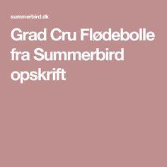 Grad Cru Flødebolle fra Summerbird opskrift