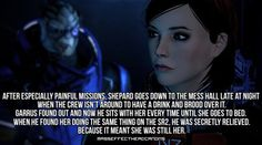 After especially painful missions, Shepard goes down to the mess hall late at night when the crew isn't around to have a drink and brood over it. Garrus found out and now he sits with her every time until she goes to bed. When he found her doing the same thing on the SR2, he was secretly relieved. Because it meant that she was still her. #masseffect #headcanon
