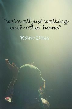 Oh yes, ya just never think of it this way.  Leave it to Ram Dass to give me lots to ponder.