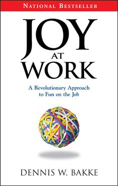 Joy at work: a revolutionary approach to fun on the job by Dennis Bakke Sullivan University, Fiction Books To Read, Walk By Faith, Fun At Work, Nonfiction Books, Revolutionaries, Great Books, Book Recommendations, Marketing And Advertising