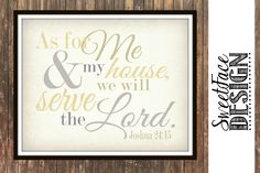 INSTANT DOWNLOAD As For Me And My House We Will Serve The Lord Joshua 24:15 typographic Bible verse sign. Wall art home decor, Christian art by SweetFaceDesign on Etsy https://www.etsy.com/listing/180195733/instant-download-as-for-me-and-my-house