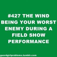 Haha! So true! I used to be a Colorguard member.