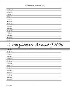 fragmentary account - answers that question; What happened yesterday, last month or 6 months ago...in a list of one liners.