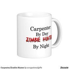 Carpenter/Zombie Hunter Classic White Coffee Mug