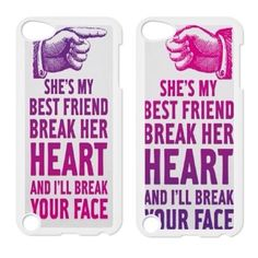 She& my best friend break her heart and I& break your face Best Friend Cases, Friends Phone Case, Best Friend Quotes, Best Friend Gifts, My Best Friend, Best Friends, Bff Iphone Cases, Bff Cases, Funny Phone Cases