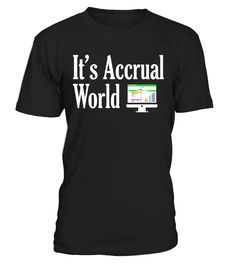 It's Accrual World Funny Math Numbers Accounting T-Shirt  Actuary#tshirt#tee#gift#holiday#art#design#designer#tshirtformen#tshirtforwomen#besttshirt#funnytshirt#age#name#october#november#december#happy#grandparent#blackFriday#family#thanksgiving#birthday#image#photo#ideas#sweetshirt#bestfriend#nurse#winter#america#american#lovely#unisex#sexy#veteran#cooldesign#mug#mugs#awesome#holiday#season#cuteshirt