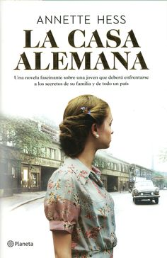 La casa alemana (Volumen independiente) eBook: Annette Hess, Mar¨ªa Jos¨¦ D¨ªez P¨¦rez New Books, Good Books, Books To Read, Danielle Steel, Maria Jose, Film Books, I Love Reading, What To Read, Book Photography