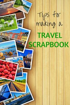How to make a travel scrapbook