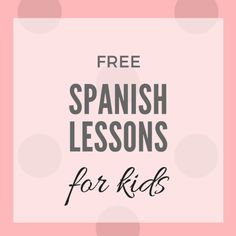 Free Spanish Lessons for Kindergarten & Elementary Students (K-2nd)