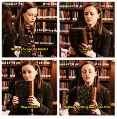 Rory Gilmore re:book smell.