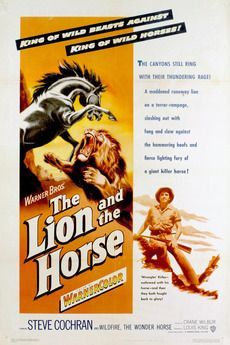 The Lion and the Horse - USA (1952) Director: Louis King