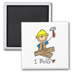 I Build Stick Figure Carpenter Tshirts Refrigerator Magnet