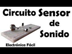 Proyectos electrónicos | Circuito Sensor de Sonido o aplausos - Muy fácil de hacer - YouTube