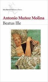 Muñoz Molina, Antonio. Beatus Ille