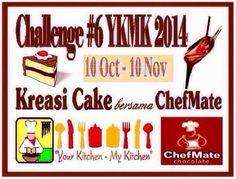 Challenge #6 YKMK 2014 (Kreasi Cake bersama ChefMate)