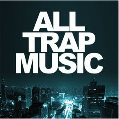 All Trap Music Compilation Feat. Flosstradamus, Baauer, Chase & Status + More
