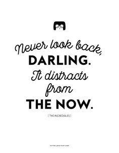 The Incredibles Edna Mode quote Never Look Back Darling. It