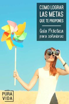 Como lograr las metas que te propones. Guía práctica para soñadoras, que les cuesta trabajo concretar