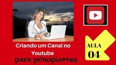 Criando um Canal no Youtube principiante  parte 04  Artesã de Sucesso na...