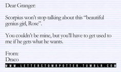Draco to Hermione // Letterstomrpotter.tumblr.com