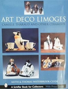 Book : Art Deco Limoges - with price guide  -  Camille Tharaud, examples from Robj, Edouard Marcel Sandoz, Suzanne Lalique, and Royal Limoges