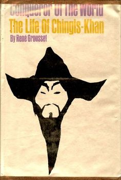 Conqueror of the World: the Life of Chingis-Khan by Rene Grousset, http://www.amazon.com/dp/B001TCIO2E/ref=cm_sw_r_pi_dp_9592pb0RNPV9Y